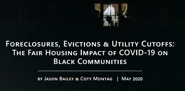 Foreclosures, Evictions, and Utility Cutoffs: The Fair Housing Impact of COVID-19 on Black Communities